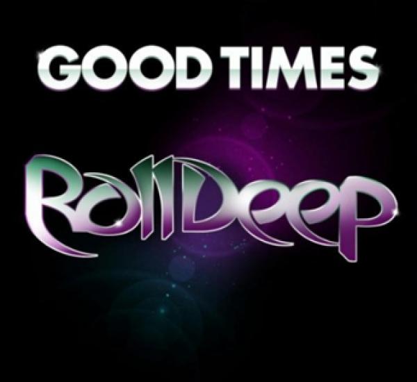 Roll Deep<br><span>Good Times</span>