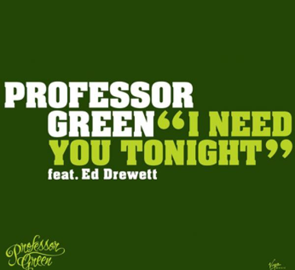 Professor Green<br><span>I Need You Tonight</span>