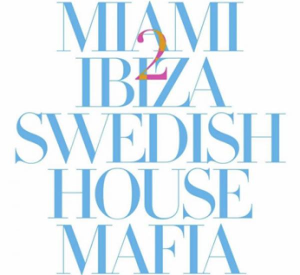 Swedish House Mafia<br><span>Miami 2 Ibiza</span>