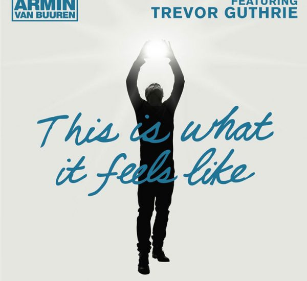 Armin Van Buuren feat. Trevor Guthrie <br><span>This Is What It Feels Like (Stem Mastering)</span>