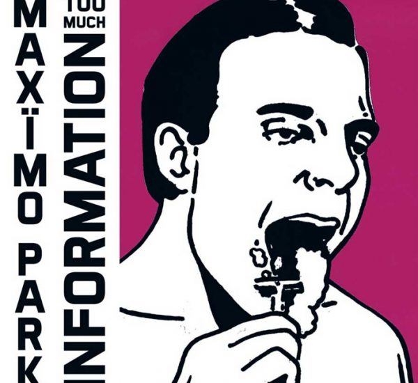 Maximo Park<br><span>Too Much Information (Album Mastering)</span>