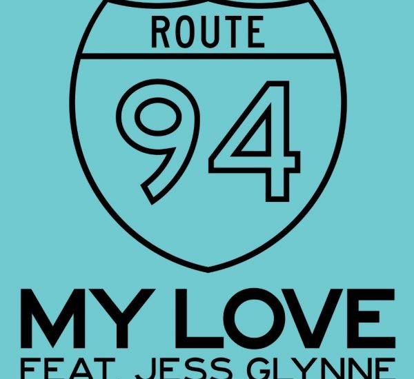 Route 94 feat Jess Glynne<br><span>My Love (Mastering)</span>