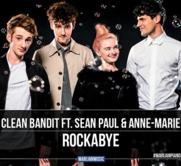 Clean Bandit Ft. Anne Marie & Sean Paul<br><span> Rockabye – Editing</span>