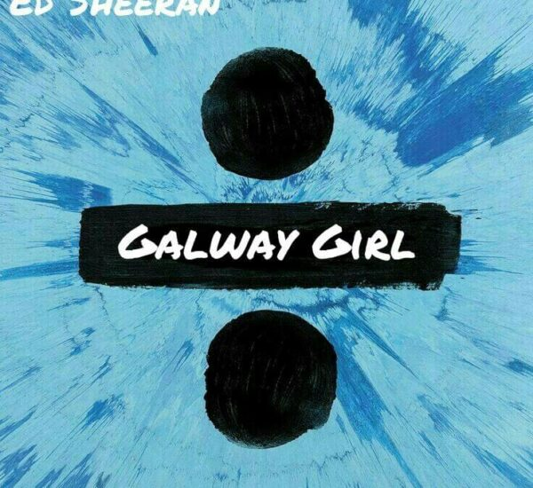 Ed Sheeran<br><span>Galway Girl (Editing)</span>